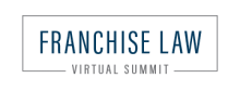 Franchise Law Virtual Summit